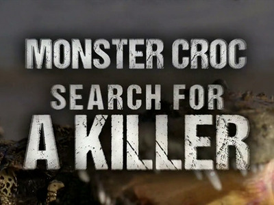 Monster Croc: Search for a Killer tv show photo