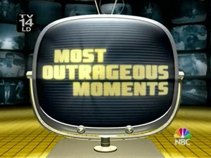Most Outrageous Moments