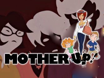 Mother Up! tv show photo