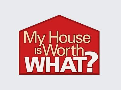 My House Is Worth What?