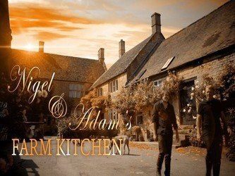 Nigel And Adam's Farm Kitchen (UK) tv show photo