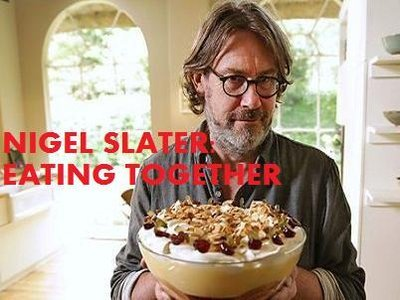 Nigel Slater: Eating Together (UK)