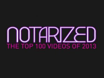 Notarized: The Top 100 Videos of 2013