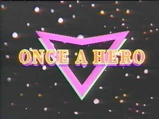 Once a Hero tv show photo