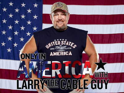 Only in America with Larry the Cable Guy tv show photo