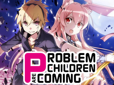Problem Children are Coming From Another World, Aren't They?