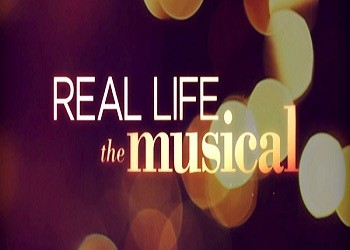Real Life: The Musical