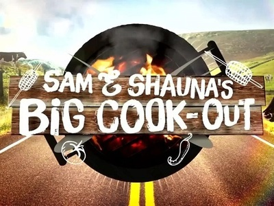 Sam and Shauna's Big Cook Out tv show photo