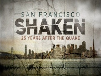 San Francisco Shaken: 25 Years After the Quake