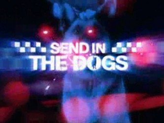 Send In The Dogs (UK) tv show photo