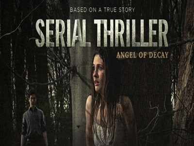 Serial Thriller:  Angel Of Decay