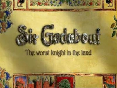 Sir Gadabout: The Worst Knight In The Land (UK)