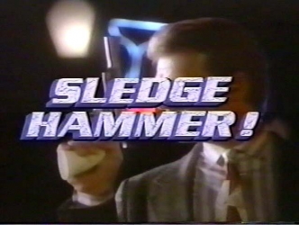 Sledge Hammer! tv show photo