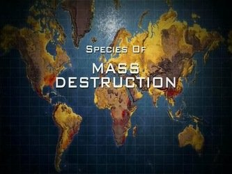 Species of Mass Destruction tv show photo