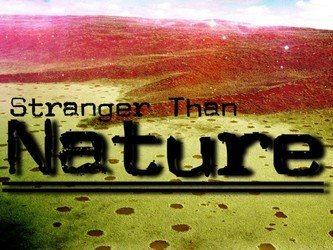 Stranger Than Nature tv show photo