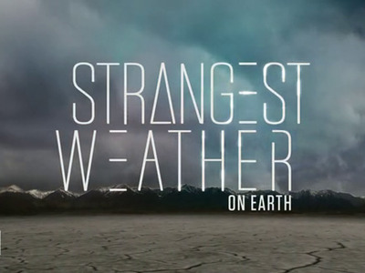 Strangest Weather on Earth tv show photo