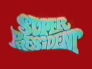 Super President tv show photo
