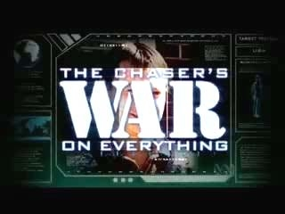 The Chaser's War on Everything (AU)