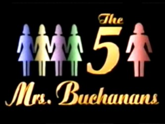 The Five Mrs. Buchanans tv show photo