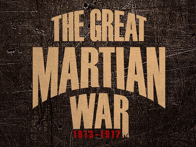 The Great Martian War 1913 - 1917 (UK)