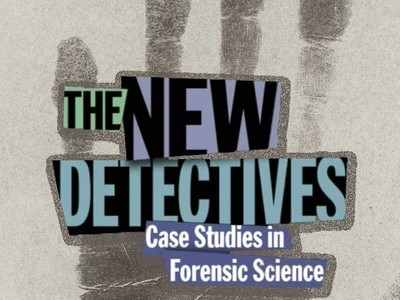 The New Detectives: Case Studies in Forensic Science tv show photo