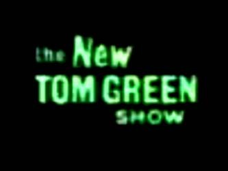 The New Tom Green Show tv show photo