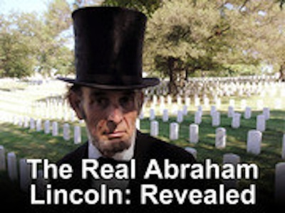 The Real Abraham Lincoln: Revealed