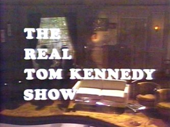 The Real Tom Kennedy Show