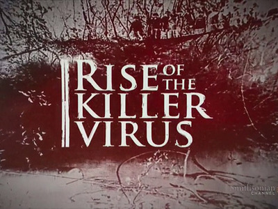 The Rise of the Killer Virus