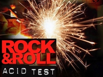 The Rock and Roll Acid Test