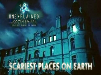 The Scariest Places on Earth tv show photo