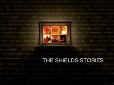 The Shields Stories (CA)