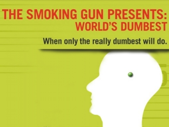 The Smoking Gun Presents Worlds Dumbest Criminals