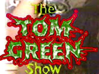 The Tom Green Show (CA)