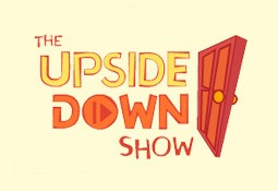 The Upside Down Show (AU)
