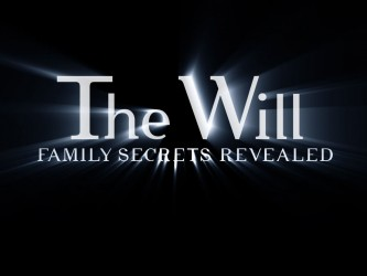 The Will: Family Secrets Revealed (2009)