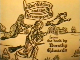 The Witches and the Grinnygog tv show photo
