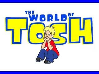 The World of Tosh (UK)