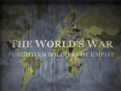 The World's War: Forgotten Soldiers of Empire tv show photo