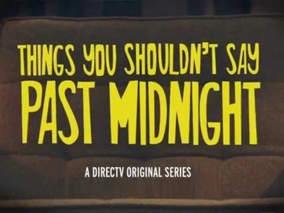 Things You Shouldn't Say Past Midnight