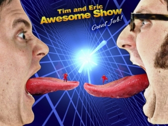 Tim and Eric Awesome Show, Great Job! tv show photo