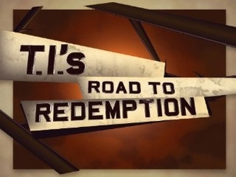 T.I.'s Road to Redemption tv show photo