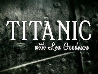 Titanic With Len Goodman (UK) tv show photo