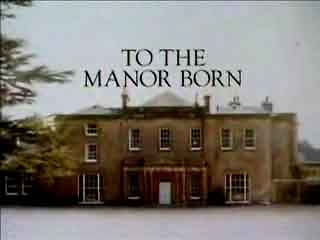 To the Manor Born (UK) tv show photo