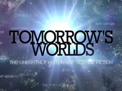 Tomorrow's Worlds: The Unearthly History Of Science Fiction (UK) tv show photo
