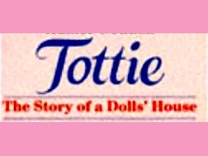 Tottie: The Story of a Dolls' House (UK)
