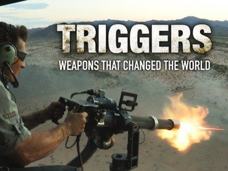 Triggers: Weapons That Changed The World tv show photo