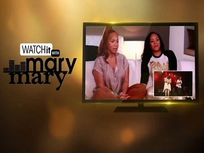 Watch It With Mary Mary