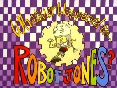 Whatever Happened to Robot Jones tv show photo