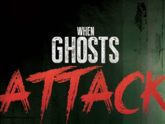 When Ghosts Attack tv show photo
